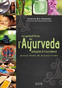 Le grand livre de l'Ayurvéda, adapté à l'occident, Christine Chandrika Blin